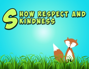 Show Respect and Kindness